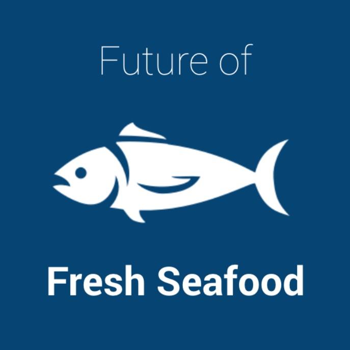 Future of Fresh Seafood